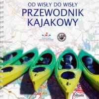 """""""Przewodnik Kajakowy Od Wisły do Wisły"""""""