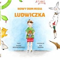 """""""Nowy Dom Misia Ludwiczka"""" Sylwii Wojciechowskiej"""