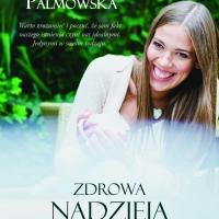 Zdrowa nadzieja Magdaleny Palmowskiej